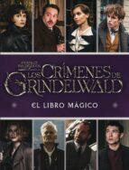 los crímenes de grindelwald. el libro magico harry potter 9788893675413