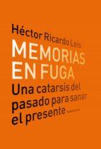 memorias en fuga (ebook)-hector ricardo leis-9789500746113