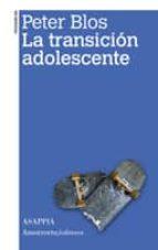 la transicion adolescente (3ª ed.)-peter blos-9789505181513