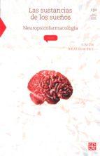 las sustancias de los sueños: neuropsicofarmacologia-simon brailowsky-9789681666613