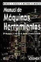 manual de maquinas herramientas (vol. 1) 9789681817213