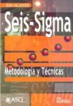 seis sigma: metodologia y tecnicas edgardo escalante 9789681863913