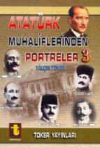atatürk muhaliflerinden portreler 3 (ebook) 9789754452013