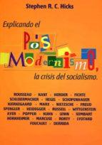 explicando el postmodernismo, la crisis del socialismo stephen r. c. hicks 9789873773013
