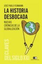 la historia desbocada: nuevas cronicas de la globalizacion-jose pablo feinmann-9789876142113