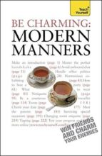 BE CHARMING - MODERN MANNERS: TEACH YOURSELF