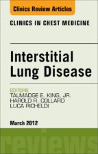 INTERSTITIAL LUNG DISEASE, AN ISSUE OF CLINICS IN CHEST MEDICINE (EBOOK)