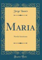 Maria: Novela Americana (Classic Reprint)