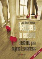 RECUPERA TU ENCANTO. COACHING PARA MUJERES DESENCANTADAS (EBOOK)