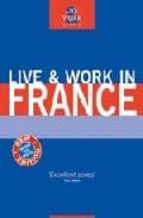 Live and Work in France (Live & Work in)