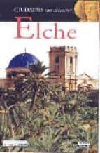 ELCHE (CIUDADES CON ENCANTO)