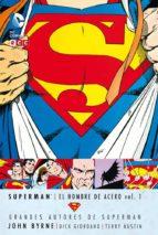 Grandes Autores de Superman: John Byrne - Superman: El hombre acero vol. 1