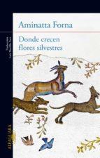 DONDE CRECEN FLORES SILVESTRES (EBOOK)