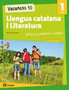 VACANCES 10. LLENGUA CATALANA I LITERATURA 1 ESO