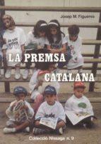La premsa catalana: Apreciació històrica (Col..lecció Nissaga)
