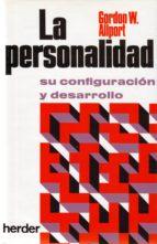LA PERSONALIDAD: SU CONFIGURACION Y DESARROLLO