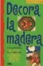 DECORA LA MADERA