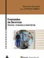 EMPLEADOS DE SERVICIOS (COCINA, LIMPIEZA Y LAVANDERIA): TEMARIO G ENERAL PARA OPOSICIONES