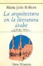 LA ARQUITECTURA EN LA LITERATURA ARABE (2ª ED.)