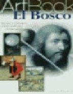 Bosco, el - artbook (Artbook (electa))