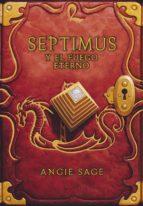 Septimus y el fuego eterno (Septimus 7)
