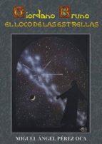 Giordano Bruno, loco de las estrellas (Novela Histórica)