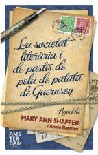 La societat literària i del pastís de pela de patata de Guernsey (Ara MINI)