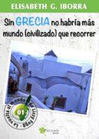 Sin Grecia no habría más mundo (civilizado) que recorrer (La Vuelta al Mundo de Lizzy Fogg)