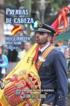 Prendas De Cabeza Del Ejercito Del Aire. 1946-2014