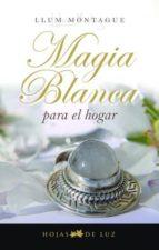 MAGIA BLANCA PARA EL HOGAR (EBOOK)
