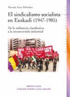 EL SINDICALISMO SOCIALISTA EN EUSKADI (1947-1985)