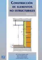 CONSTRUCCION DE ELEMENTOS NO ESTRUCTURALES. EJERCICIOS