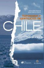 TOPÓNIMOS Y GENTILICIOS DE CHILE (EBOOK)