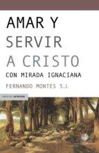 AMAR Y SERVIR A CRISTO (EBOOK)