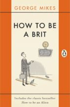 HOW TO BE A BRIT (EBOOK)