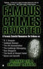 Famous Crimes Revisited: A Forensic Scientist Reexamines the Evidence