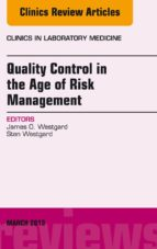 Quality Control in the age of Risk Management, An Issue of Clinics in Laboratory Medicine, (The Clinics: Internal Medicine)