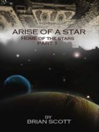 Arise of a Star: Home of the stars Part 1 (English Edition)