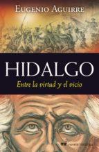 Hidalgo: Entre la virtud y el vicio