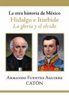 LA OTRA HISTORIA DE MÉXICO. HIDALGO E ITURBIDE (EBOOK)