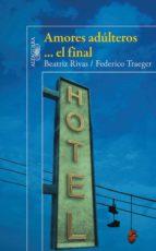 AMORES ADÚLTEROS... EL FINAL (EBOOK)