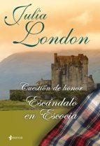 Cuestión de honor. Escándalo en Escocia (Novela romántica)