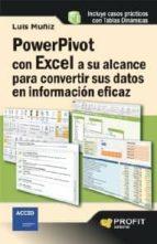POWERPIVOT CON EXCEL A SU ALCANCE PARA CONVERTIR SUS DATOS EN INFORMACIÓN EFICAZ (EBOOK)