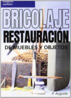 BRICOLAJE: RESTAURACION DE MUEBLES Y OBJETOS