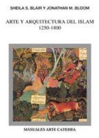 ARTE Y ARQUITECTURA DEL ISLAM, 1250-1800