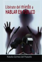 LIBÉRATE DEL MIEDO A HABLAR EN PÚBLICO (EBOOK)