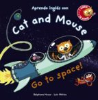 Cat And Mouse, Go To Space! (Primeros Lectores (1-5 Años) - Cat And Mouse)