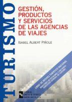 GESTION, PRODUCTOS Y SERVICIOS DE LAS AGENCIAS DE VIAJES