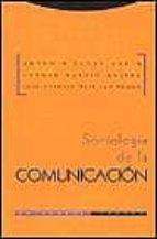 Sociología De La Comunicación (Estructuras y Procesos. Ciencias Sociales)