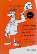 QUIEN NO TENGA UN CABLE CRUZADO QUE TIRE LA PRIMERA PIEDRA (EBOOK)